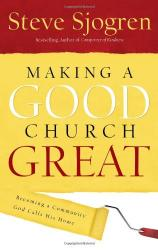 Making A Good Church Great: Becoming a Community God Calls Home