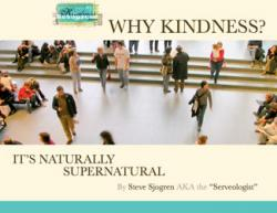 FREE PDF! Why Kindness - It's Naturally Supernatural