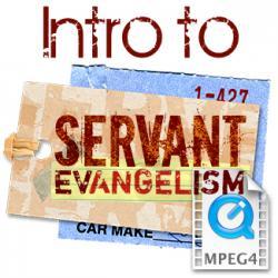 Intro to Servant Evangelism (MP4 & AVI video download)